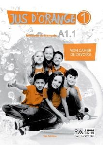 Jus d' orange 1 A1.1 Mon cahier de devoirs