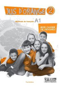 Jus D' Orange 2 A1 Mon Cahier De Devoirs