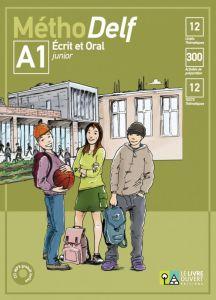 MethoDelf A1 Ecrit et Oral: Livre de l'eleve