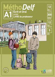 MethoDelf A1 Ecrit Et Oral: Livre du Professeur (& CD – ROM)