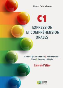 Expression et Comprehension Orales C1 : Livre de l'eleve (Βιβλίο Μαθητή)