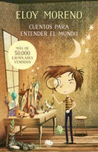 Cuentos Para Entender El Mundo (Eloy Moreno)