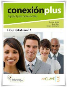 Conexion Plus – Espanol para Profesionales 1: Libro del Alumno (Βιβλίο Μαθητή)