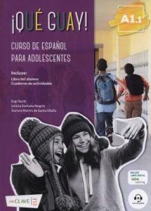 Que Guay A1.1: Curso de Espanol Para Adolescentes : Libro del Alumno & Cuaderno de actividades (& audio descargable)