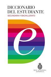 Diccionario del estudiante (Ισπανικό Λεξικό): Secundaria y Bachillerato (Real Academia Espanola)