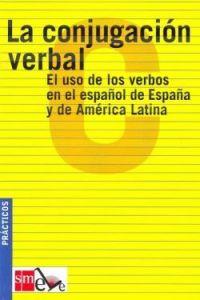 La conjugacion verbal. El uso de los verbos en el espanol de Espana y de America Latina