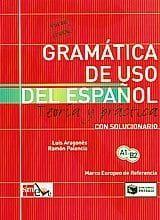 Gramatica de uso del espanol. Teoria y practica A1-B2 (Con Solucionario)