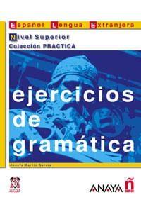 Ejercicios De Gramatica: Nivel Superior