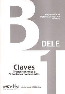 Dele B1  - Preparacion Al Diploma De Espanol : Claves  (Λύσεις)