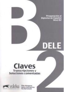 Dele B2 - Preparacion Al Diploma De Espanol : Claves (Λύσεις)
