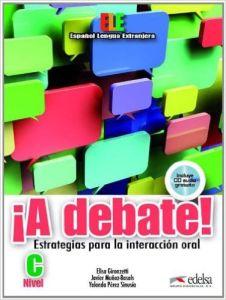 A Debate Nivel C : Libro del alumno