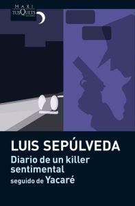 Diario De Un Killer Sentimental Seguido De Yacare -  Luis Sepulveda