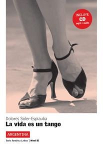 La vida es un tango + CD ( nivel 3 )