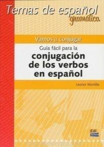 Vamos A Conjugar Guia Facil Para La Conjugacion De Los Verbos En Espanol: Libro