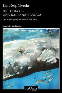 Historia de una ballena blanca - Louis Sepulveda