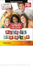 Uso Escolar Aula de Gramatica A2+ : Alumno