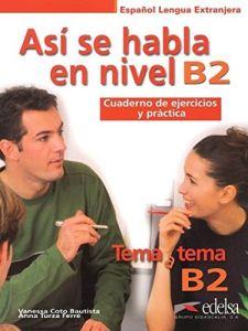 Asi se habla en el nivel  B2: Cuaderno de ejercicios y practica