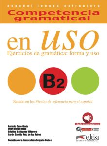 Competencia Gramatica En Uso B2: Ejercicios De La Grammatica Forma Y Uso