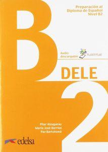 Dele B2 - Preparacion Al Diploma De Espanol (2019): Βιβλίο Μαθητή & Descargable Audio
