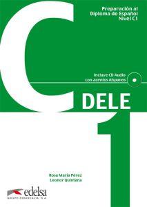 Dele C1 - Preparacion Al Diploma De Espanol : Βιβλίο Μαθητή & Audio Desgargable