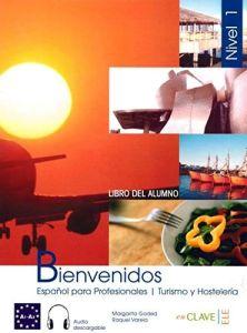 Bienvenidos 1 Turismo y Hosteleria : Libro del Alumno  (+ Audio Downloadable) (Βιβλίο Μαθητή)