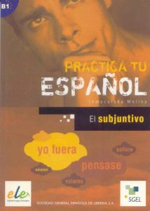 Practica Tu Espanol Ejercicios: El Subjuntivo