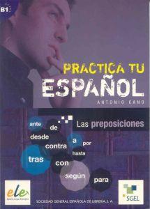 Practica Tu Espanol Ejercicios: Las Preposiciones