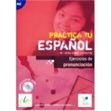 Practica Tu Espanol Ejercicios: Pronunciacion