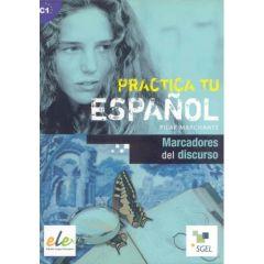 Practica Tu Espanol Ejercicios: Marcadores Del Discurso