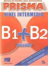 Prisma (B1+B2) Fusion Nivel Intermedio-Libro Del Alumno