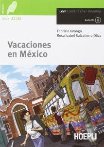 Vacaciones en Mexico (+Audio Cd) (A2-B1)