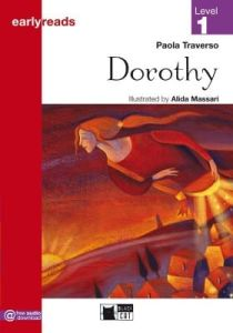 Early Reads (Level 1 – Pre  A1): Dorothy &  Free Audio Downloads