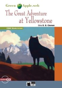 Green Apple: Great Adventures At Yellowstone (Step One – A2)(Adventure Story)