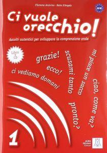 Ci Vuole Orecchio 1 (+ Audio Cd)