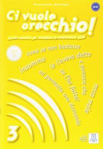 Ci Vuole Orecchio 3 (+ Audio Cd)