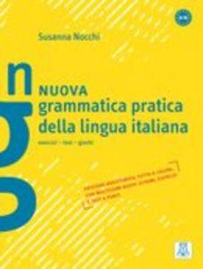 Grammatica Pratica Della Lingua Italiana A1 - B2 (Esercizi Testi Giochi)