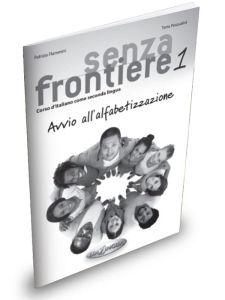 Senza frontiere 1 – Avvio all'alfabetizzazione (+ Audio Cd)