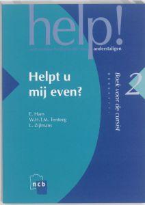 Help 2! Een cursus Nederlands voor anderstaligen. Helpt u mij even? Boek 2