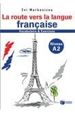 La route vers la langue francaise: Vocabulaire et exercices (Niveau A2)