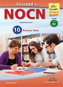 Succeed In NOCN B2 10 Practice Tests (NEW 2015 FORMAT): Student's Book