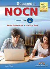 Succeed In NOCN C2 (NEW 2015 FORMAT) : Self Study Edition (Student's Book, + Key, + Audio Cd's)