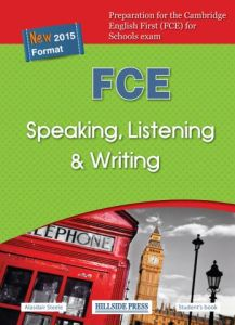 FCE Speaking Listening Writing: Student's Book (New 2015 Format)
