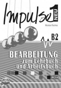 Impulse Neu 1 - Bearbeitung Zum Lehrbuch & Arbeitschbuch (B2)