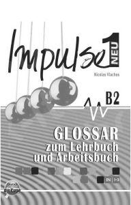 Impulse Neu 1 - Glossar Zum Lehrbuch & Arbeitschbuch (B2)