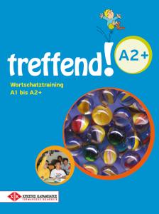 Treffend A2+: Wortschatztraining A1 bis A2+