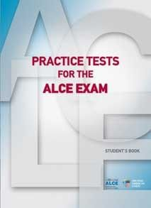 Practice Tests for the ALCE Exam: Student's Book.