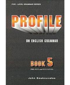 Profile On English Grammar 5 Pre-Fce&Fce: Teacher's (Βιβλίο Καθηγητή)