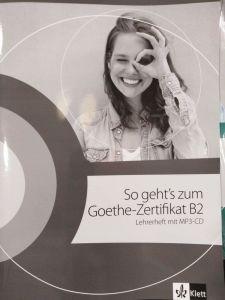 So Geht'S Zum Goethe-Zertifikat B2 Neu: Lehrerheft (Βιβλίο Καθηγητή)