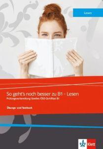 So geht's noch besser zu B1  Lesen: Ubungsbuch (+ Glossar)