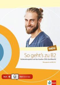So Geht's zu B2 neu: Ubungsbuch & MP3-CD & Klett Book-App (Βιβλίο Μαθητή)
